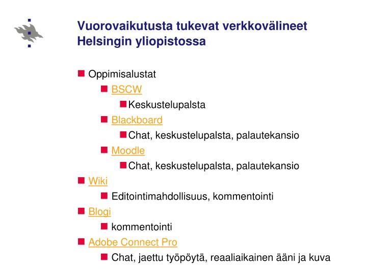 Vuorovaikutusta tukevat verkkovälineet Helsingin yliopistossa