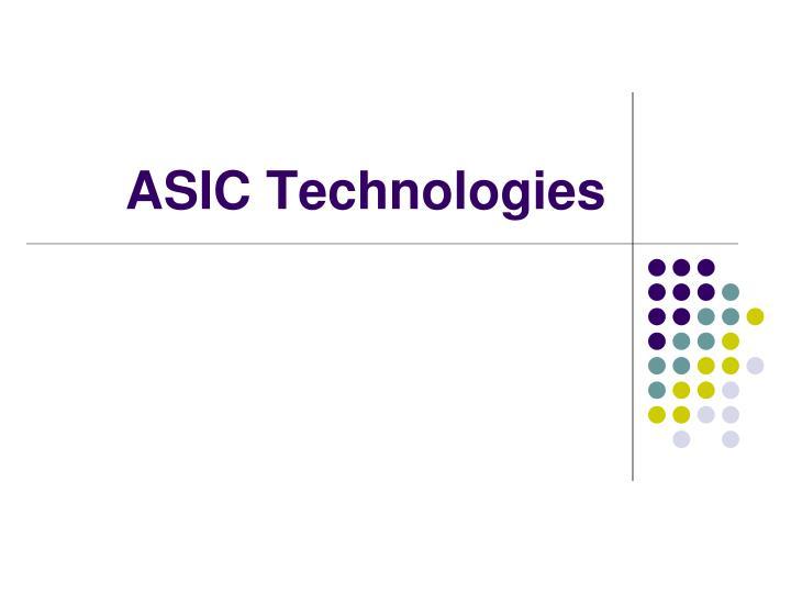 ASIC Technologies