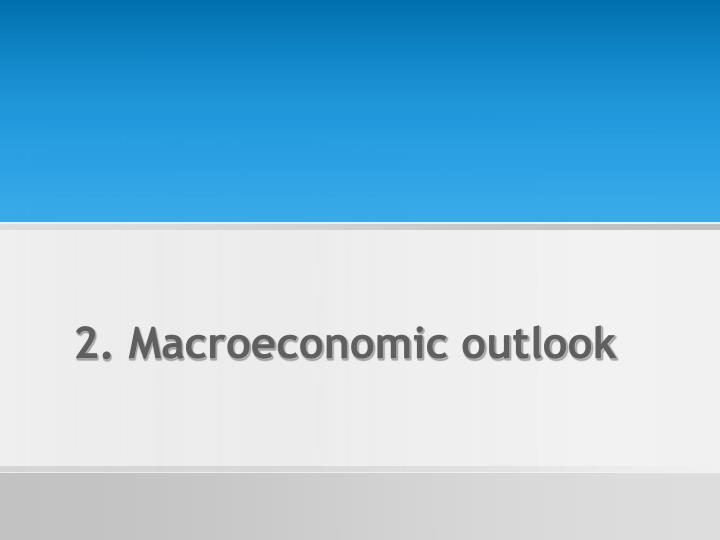 2. Macroeconomic outlook