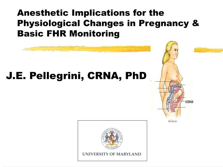 Anesthetic implications for the physiological changes in pregnancy basic fhr monitoring