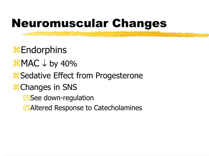 Neuromuscular Changes
