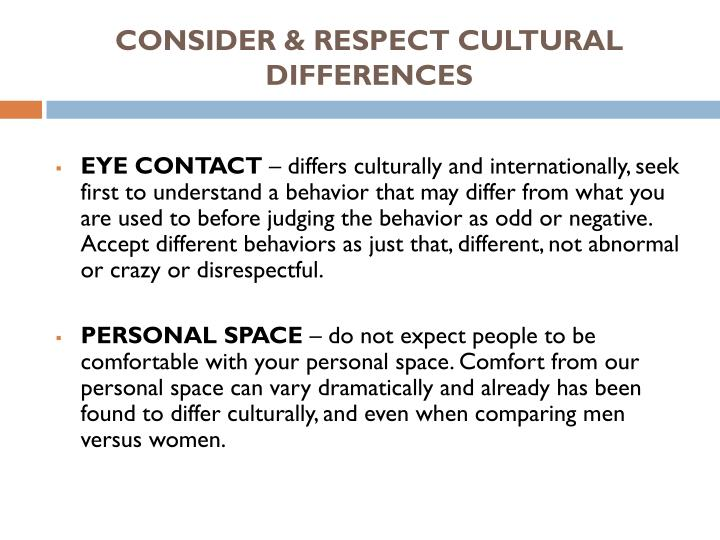 CONSIDER & RESPECT CULTURAL DIFFERENCES