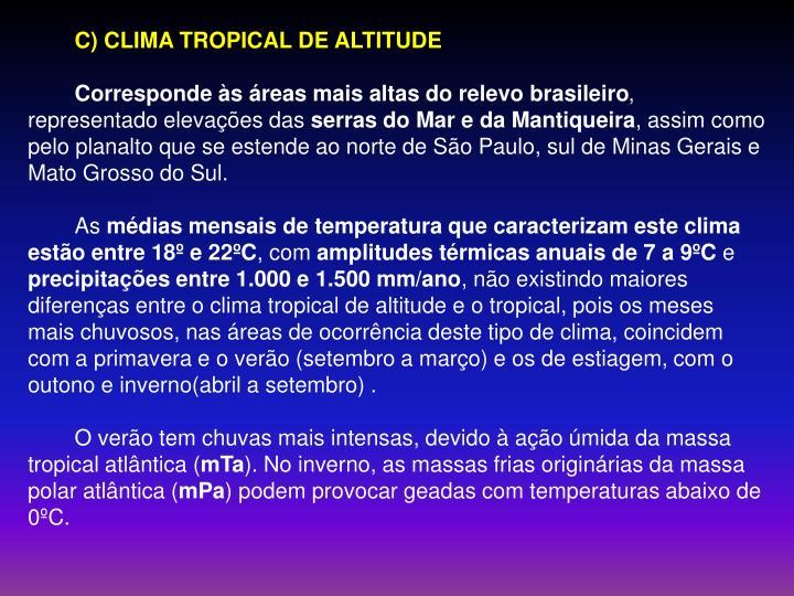 C) CLIMA TROPICAL DE ALTITUDE