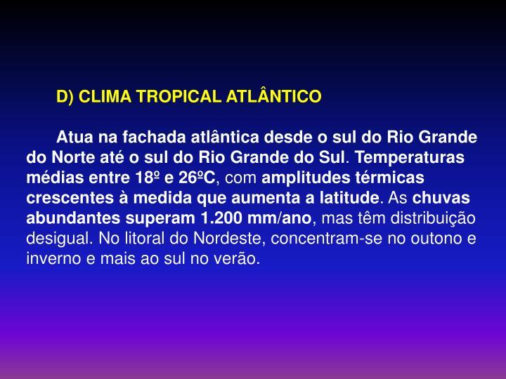 D) CLIMA TROPICAL ATLÂNTICO