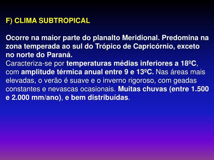 F) CLIMA SUBTROPICAL