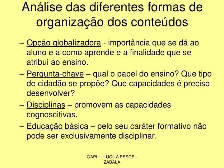 Análise das diferentes formas de organização dos conteúdos