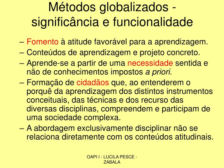Métodos globalizados - significância e funcionalidade
