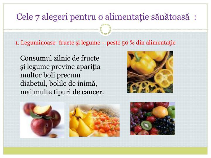 Cele 7 alegeri pentru o alimentaţie sănătoasă  :