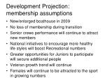 development projection membership assumptions