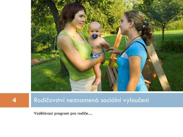 Rodičovství neznamená sociální vyloučení