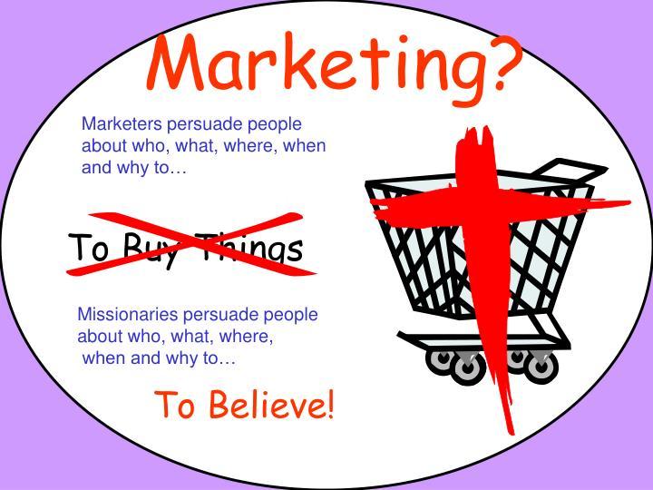 Marketing?