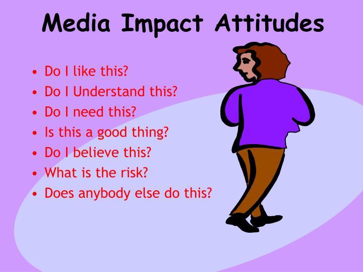 Media Impact Attitudes