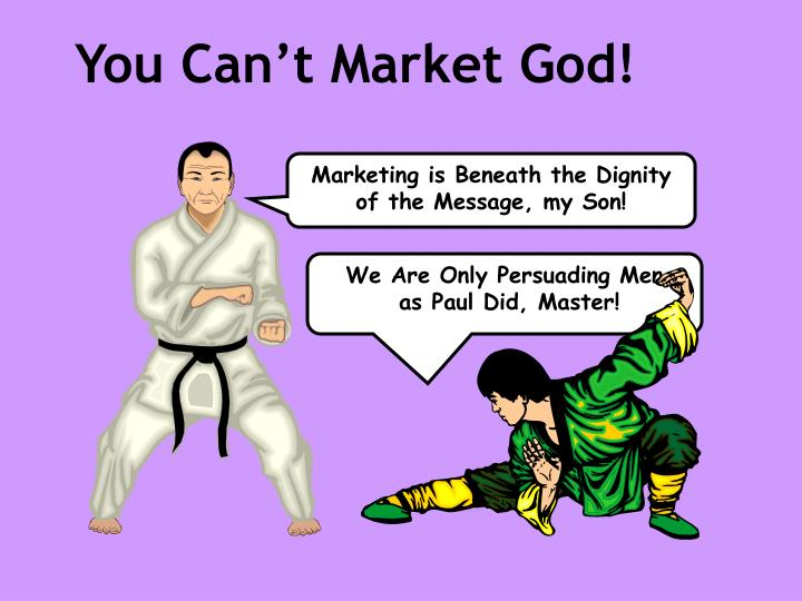 You Can't Market God!