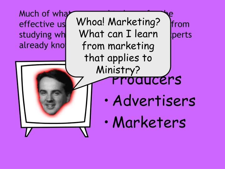 Whoa! Marketing? What can I learn from marketing that applies to Ministry?