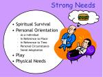 strong needs