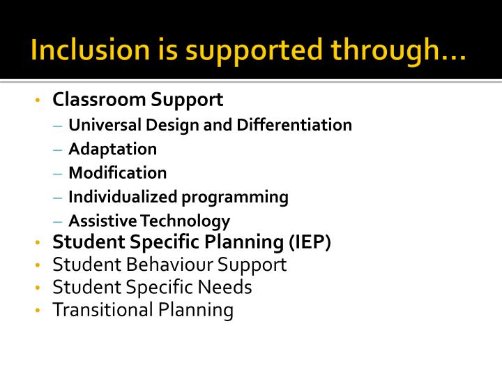 Inclusion is supported through…