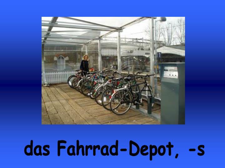 das Fahrrad-Depot, -s
