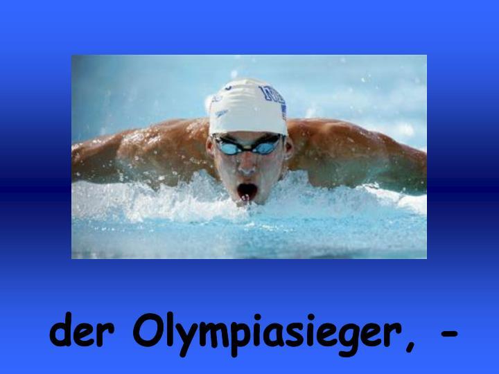 der Olympiasieger, -