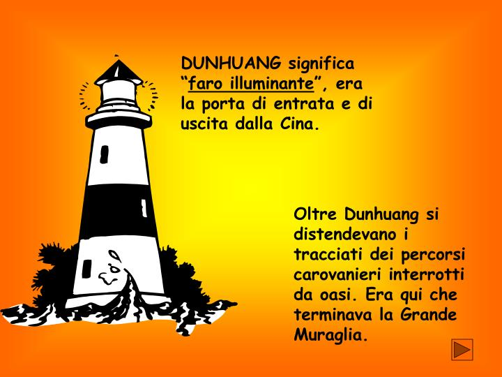 DUNHUANG significa ""