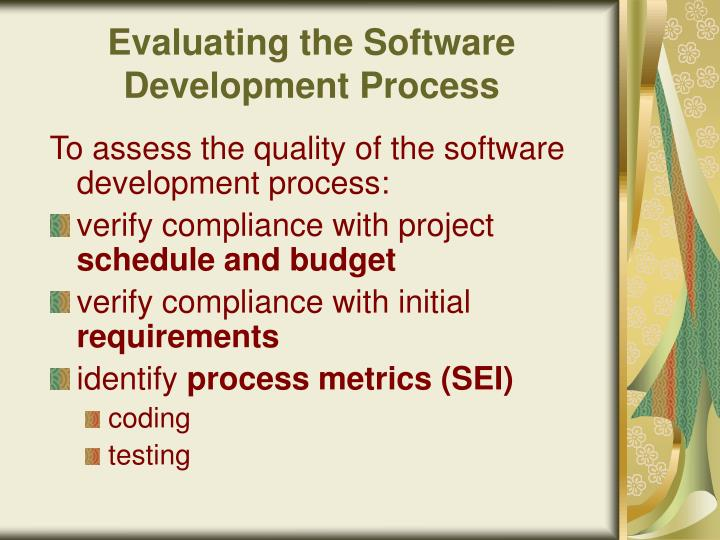 Evaluating the Software Development Process