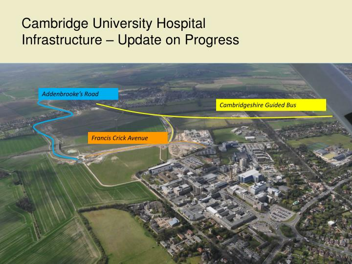 Cambridge University Hospital Infrastructure – Update on Progress