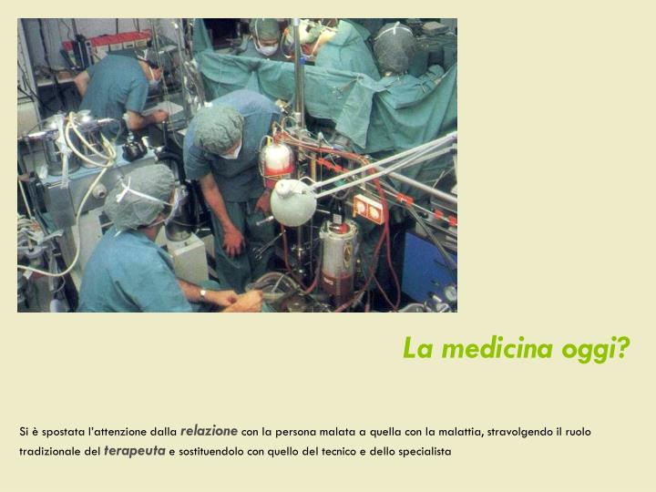 La medicina oggi?