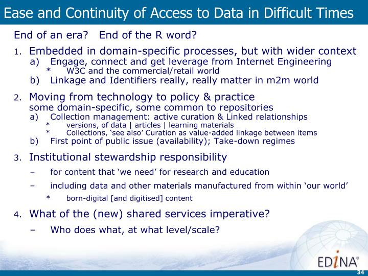 Ease and Continuity of Access to Data in Difficult Times