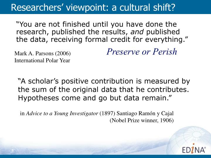 Researchers' viewpoint: a cultural shift?