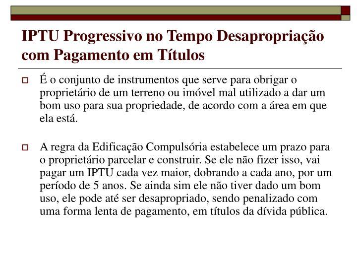 IPTU Progressivo no Tempo Desapropriação com Pagamento em Títulos