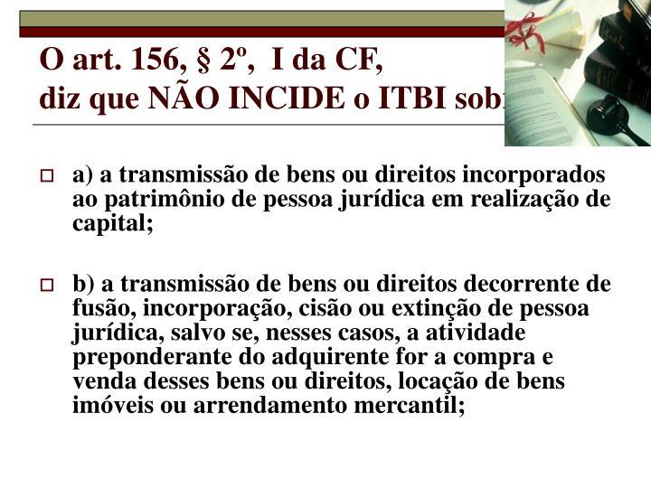 O art. 156, § 2º,  I da CF,
