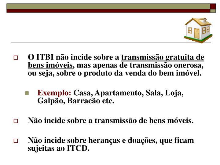 O ITBI não incide sobre a