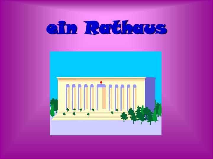 ein Rathaus