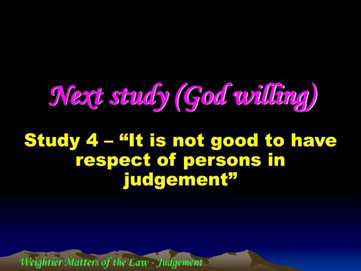 """Study 4 – """"It is not good to have respect of persons in judgement"""""""