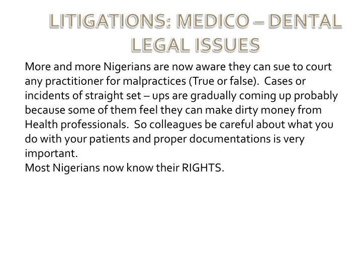 LITIGATIONS: MEDICO – DENTAL LEGAL ISSUES