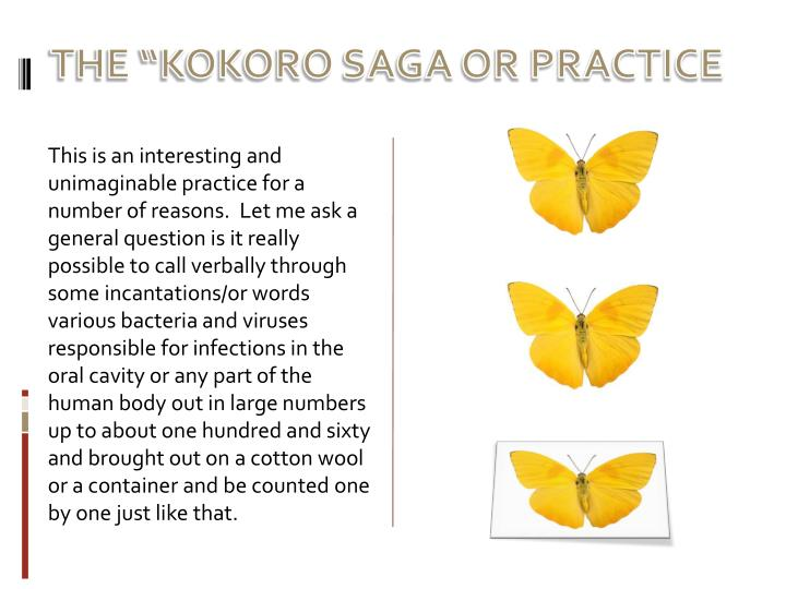"THE ""KOKORO SAGA OR PRACTICE"