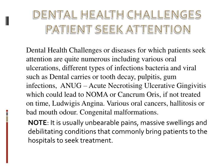 DENTAL HEALTH CHALLENGES