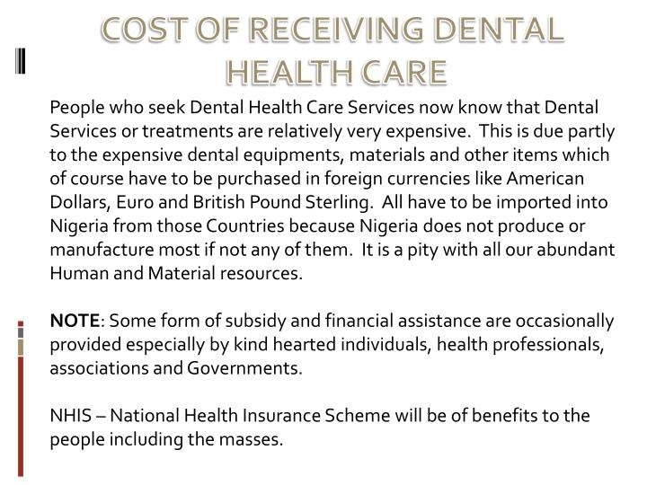 COST OF RECEIVING DENTAL