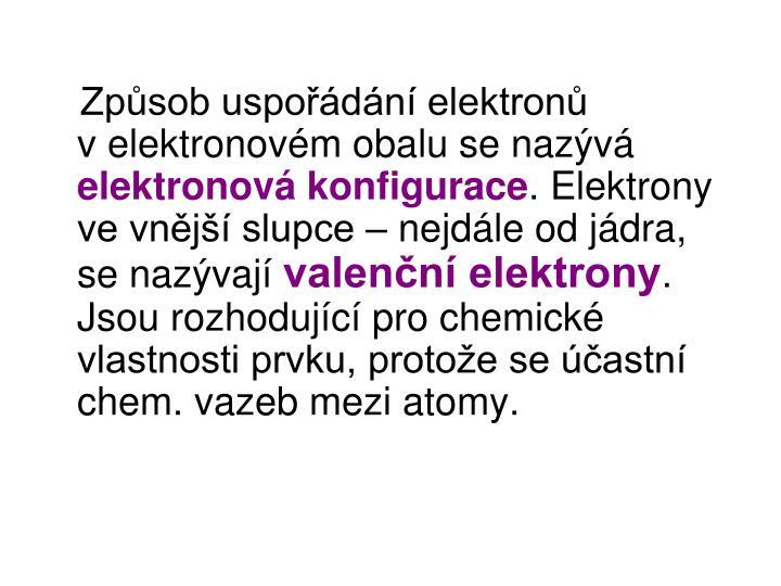 Způsob uspořádání elektronů velektronovém obalu se nazývá