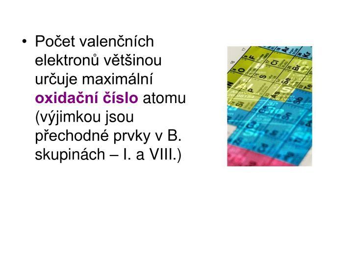 Počet valenčních elektronů většinou určuje maximální