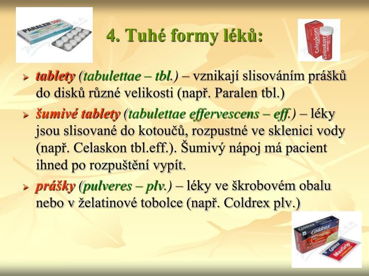 4. Tuhé formy léků: