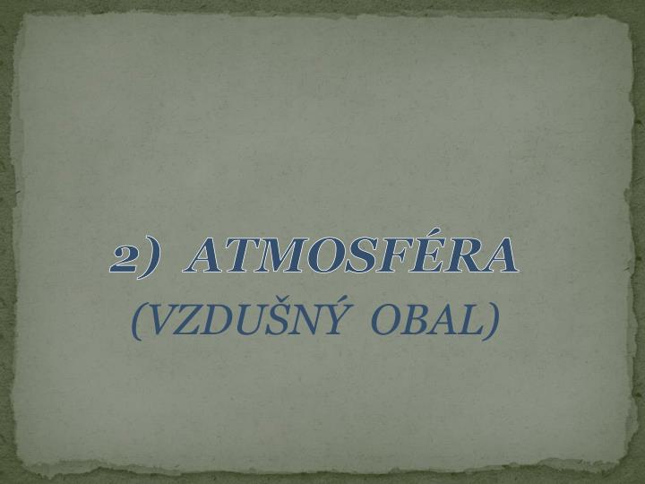 2)  ATMOSFÉRA
