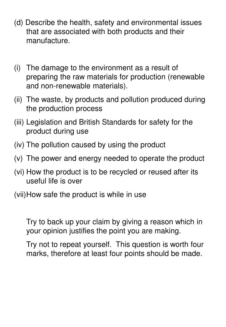 (d) Describe the health, safety and environmental issues that are associated with both products and their manufacture.