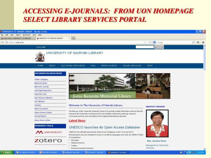 ACCESSING E-JOURNALS:  FROM UON HOMEPAGE SELECT LIBRARY SERVICES PORTAL