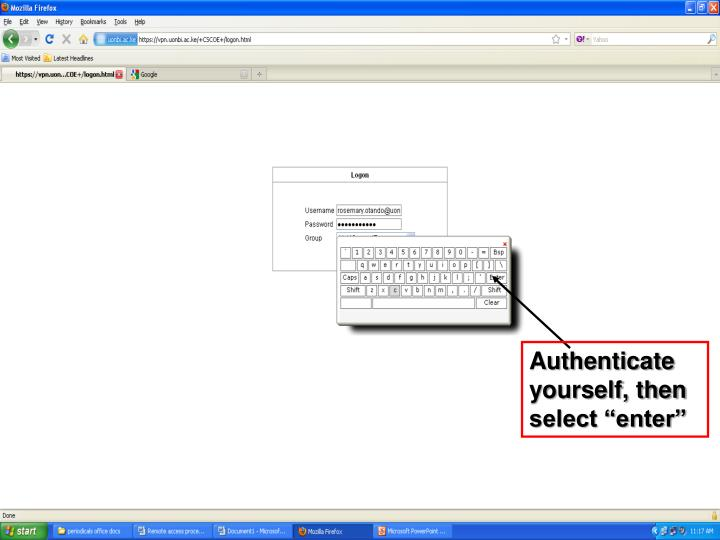 "Authenticate yourself, then select ""enter"""