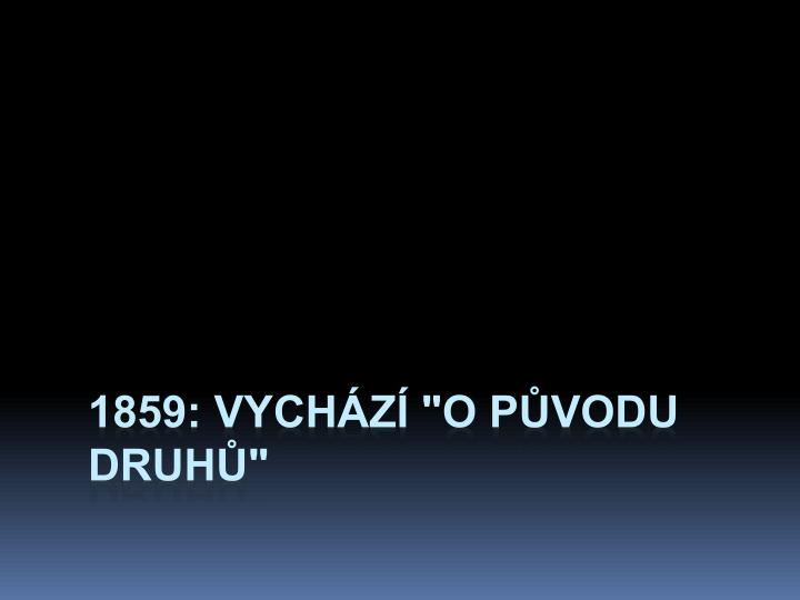"1859: Vychz ""O pvodu druh"""
