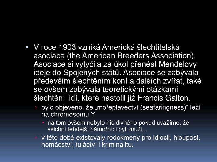 V roce 1903 vznik Americk lechtitelsk asociace (the
