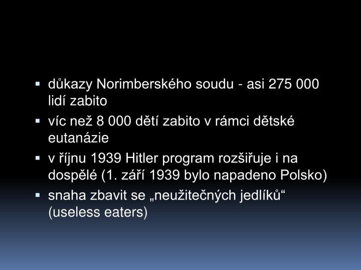 dkazy Norimberskho soudu - asi 275 000 lid zabito