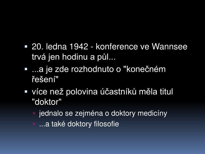 20. ledna 1942 - konference ve Wannsee trv jen hodinu a pl...