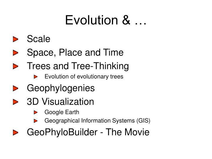 Evolution & …
