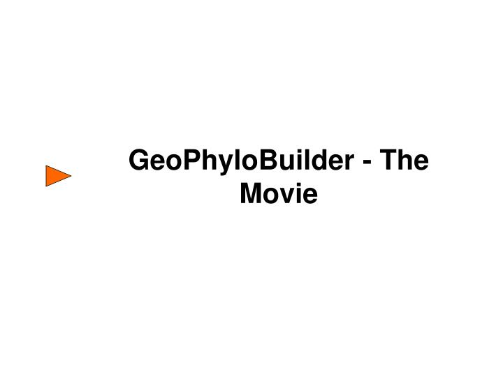 GeoPhyloBuilder - The Movie